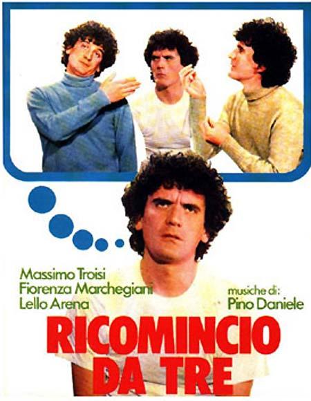 Massimo Troisi ricomincio da tre