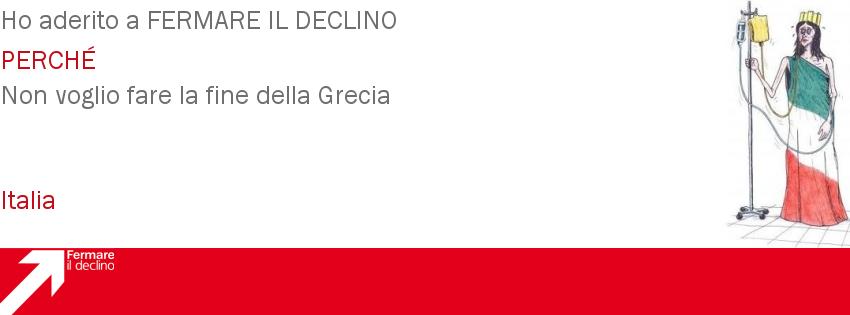 Italia non voglio fare la fine della Grecia - Clicca per aderire a Fermare il Declino e avere informazioni